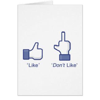 """Como o """"no tenga gusto"""" de Facebook Tarjeta De Felicitación"""