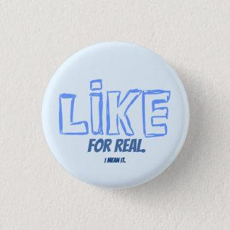 Como, para real.  Lo significo.  Botón del Pin