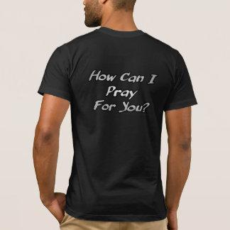 Cómo puedo rogar para usted la camiseta cristiana