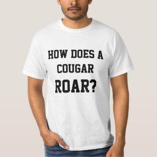 ¿Cómo un puma ruge? Camiseta