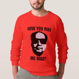 Cómo usted Rike yo Mao Sudadera