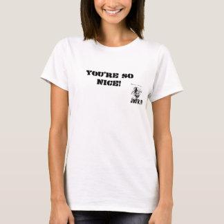 "¡COMODÍN III, ""USTED es TAN AGRADABLE! "" Camiseta"