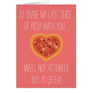 """Compartiría mi pizza con usted"" tarjeta"