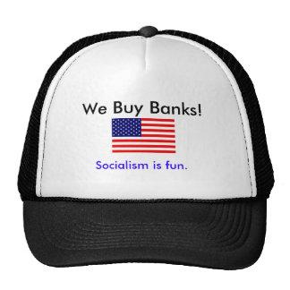 ¡Compramos los bancos! , El socialismo es diversió Gorras