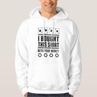 Compré esta camisa con su dinero