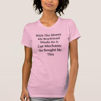 Con el dinero mi novio hecho como mecánico de camiseta