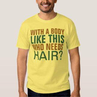 Con un cuerpo tenga gusto del que necesite el pelo camisetas