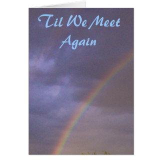 Condolencia del arco iris hasta que nos tarjeta pequeña