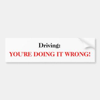 Conducción: Usted lo está haciendo incorrecto Etiqueta De Parachoque
