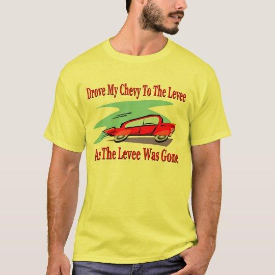 Condujo mi Chevy al dique, el dique fue ido Camiseta