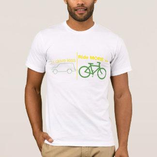 conduzca menos paseo MÁS Camiseta