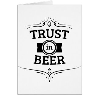 Confianza en cerveza tarjeta de felicitación