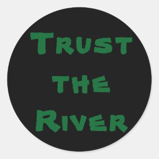 Confíe en el río - pegatina