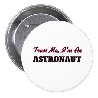 Confíe en que yo es astronauta pin