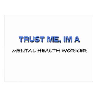Confíe en que yo es ayudante de sanidad mental tarjeta postal