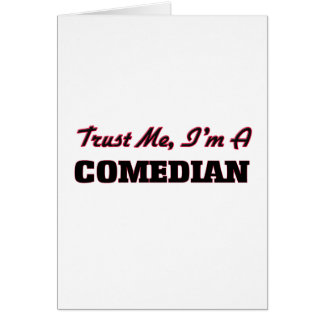 Confíe en que yo es cómico tarjeta de felicitación