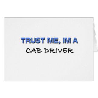Confíe en que yo es conductor de taxi tarjeta de felicitación
