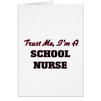 Confíe en que yo es enfermera de la escuela tarjeta de felicitación