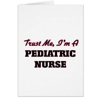 Confíe en que yo es enfermera pediátrica tarjeta
