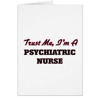 Confíe en que yo es enfermera psiquiátrica tarjetón