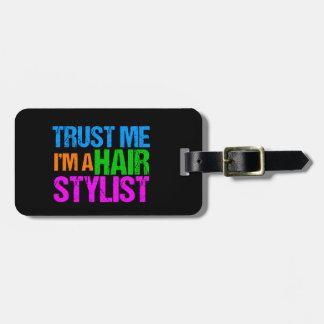Confíe en que yo es estilista etiqueta para maletas