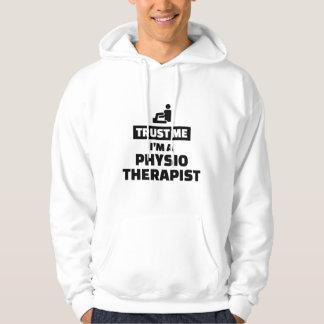 Confíe en que yo es fisioterapeuta sudadera encapuchada