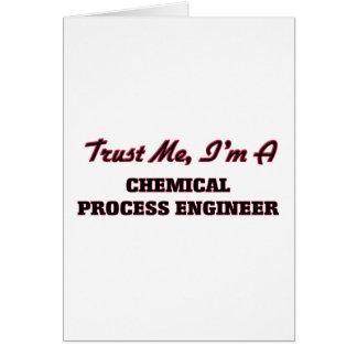 Confíe en que yo es ingeniero de proceso químico tarjeta de felicitación