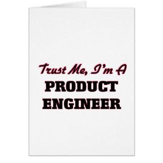 Confíe en que yo es ingeniero del producto tarjeta de felicitación