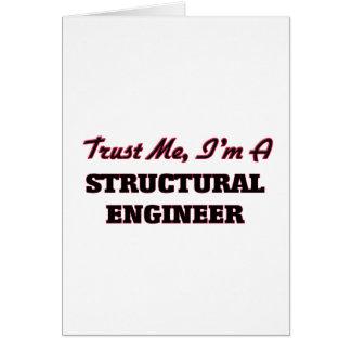 Confíe en que yo es ingeniero estructural felicitación