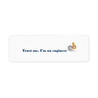 Confíe en que yo es ingeniero etiqueta de remite