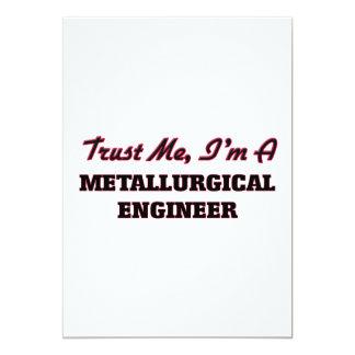 Confíe en que yo es ingeniero metalúrgico invitación 12,7 x 17,8 cm