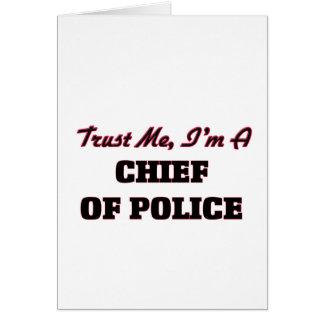 Confíe en que yo es jefe de policía tarjeta de felicitación