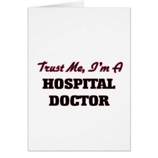 Confíe en que yo es médico de hospital felicitación