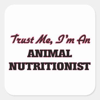 Confíe en que yo es nutricionista animal pegatina cuadrada