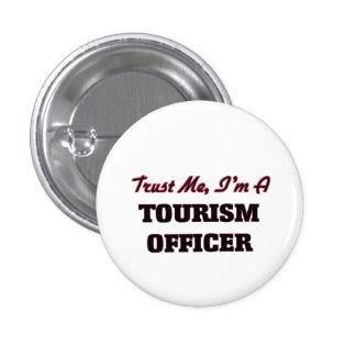 Confíe en que yo es oficial del turismo pin