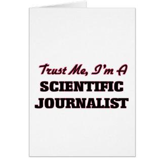 Confíe en que yo es periodista científico tarjeta de felicitación