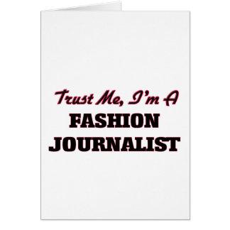 Confíe en que yo es periodista de la moda tarjeta