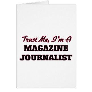 Confíe en que yo es periodista de la revista tarjeta de felicitación