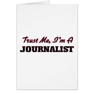 Confíe en que yo es periodista felicitación