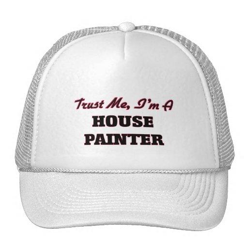 Confíe en que yo es pintor de casa gorro