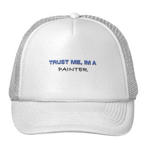Confíe en que yo es pintor gorra