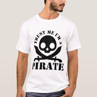 CONFÍE EN que yo es PIRATA Camiseta