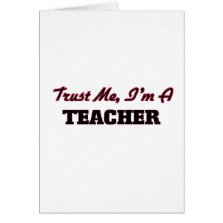Confíe en que yo es profesor felicitación
