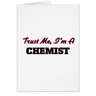 Confíe en que yo es químico tarjeta de felicitación
