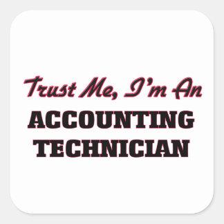 Confíe en que yo es técnico de la contabilidad calcomanías cuadradass