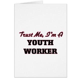 Confíe en que yo es trabajador de la juventud