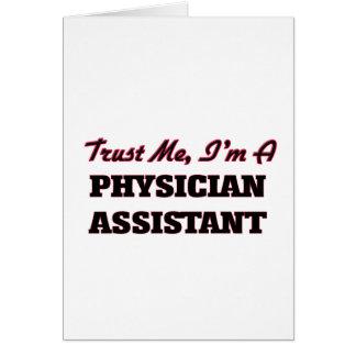 Confíe en que yo es un ayudante del médico tarjeta de felicitación