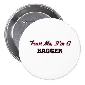 Confíe en que yo es un Bagger Pin