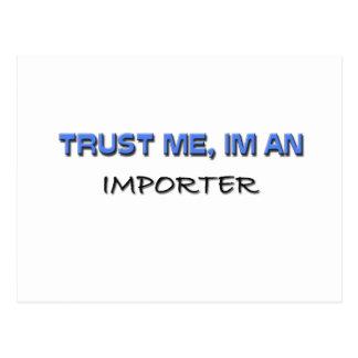 Confíe en que yo es un importador postal