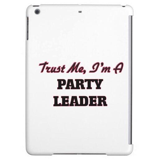 Confíe en que yo es un líder de fiesta